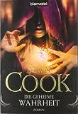 Die geheime Wahrheit: Die Bücher der Wahrheiten Band 2 von Dawn Cook