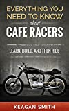 Everything you need to know about Cafe Racers: Learn, build, and then ride