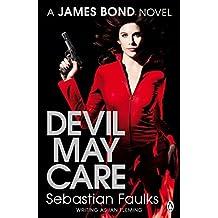 Devil May Care (James Bond) by Sebastian Faulks (2009-05-28)