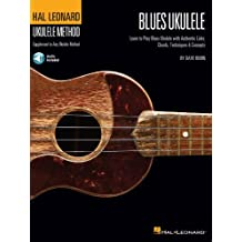 Hal Leonard Blues Ukulele: Learn to Play Blues Ukulele with Authentic Licks, Chords, Techniques & Concepts