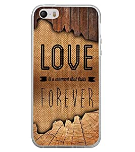 Fuson Love Forever Designer Back Case Cover for Apple iPhone 5S (Love Quotes Inspiration Emotion Care Fun Funny)