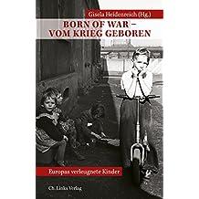 Born of War – Vom Krieg geboren: Europas verleugnete Kinder (Politik & Zeitgeschichte)