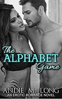 The Alphabet Game. The Complete Alpha Series: A to X, Y, Z: An Erotic Romance by [Long, Andie M.]