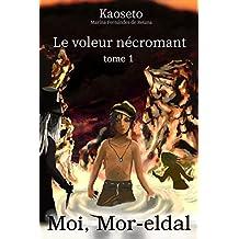Le voleur nécromant (Moi, Mor-eldal t. 1)