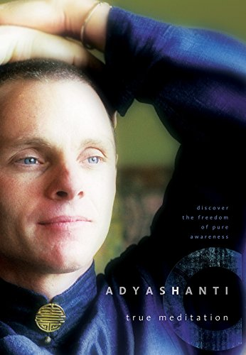 True Meditation: Discover the Freedom of Pure Awareness (English Edition) por Adyashanti