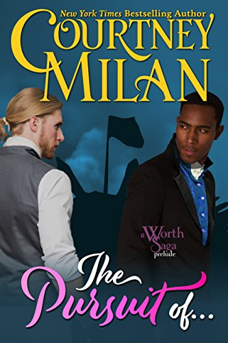 The Pursuit Of... (The Worth Saga) by [Milan, Courtney]