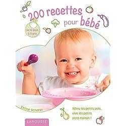200 recettes pour bébé: de 6 mois à 3 ans