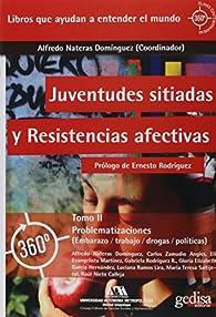 Juventudes sitiadas y resistencias afectivas: Problematizaciones: : 2 par  Alfredo Nateras Domínguez