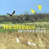 Les oiseaux de chez nous - Alouettes, bouvreuils, martinets, moineaux, geais, cigognes, faucons pèlerins.