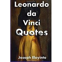 Leonardo da Vinci Quotes: 88 Memorable Quotes of Leonardo da Vinci
