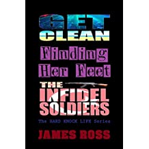 HARD KNOCK LIFE - Three Contemporary Drama Fiction novels: Get Clean. Finding Her Feet. The Infidel Soldiers. (English Edition)