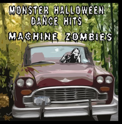 Monster Halloween Dance Hits by Machine Zombies