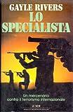 Lo specialista; un mercenario contro il terrorismo internazionale.