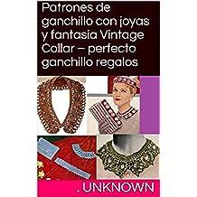 Patrones de ganchillo con joyas y fantasia Vintage Collar – perfecto ganchillo regalos