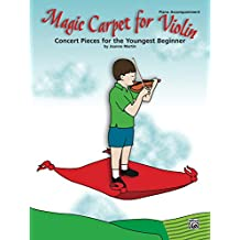 Magic Carpet, Piano Accompaniment for Violin: Concert Pieces for the Youngest Beginners (Magic Carpet For...)