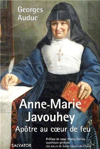 Anne-Marie Javouhey : Aptre au coeur de feu