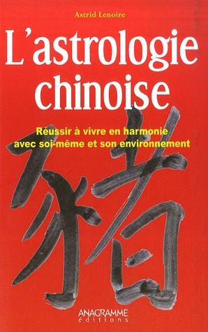 Astrologie chinoise (L')