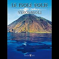 Isole Eolie: Stromboli (Italian Edition)