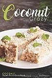 Coconut Crazy: Coconut Super Food Cook Book