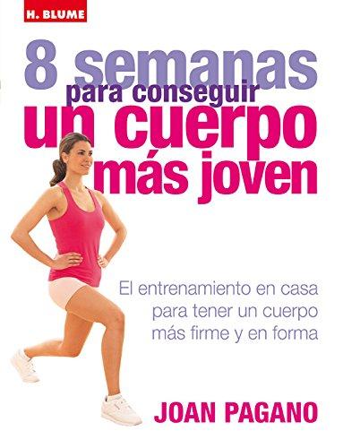 8 semanas para conseguir un cuerpo más joven (Mens sana in corpore sano)