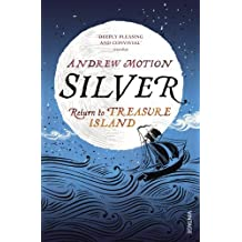 Silver: Return to Treasure Island by Andrew Motion (2013-04-04)