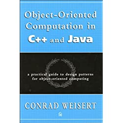 Object-Oriented Computation in C++ and Java: A Practical Guide to Design Patterns for Object-Oriented Computing (Dorset House eBooks)