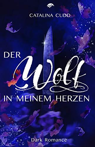 DER WOLF IN MEINEM HERZEN: Dark Romance (The Pack 1)