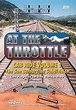 At The Throttle Cab Ride Volume 1 The San Bernardino Subdivision - Los Angeles to San Bernardino