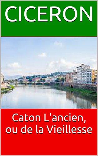 Caton L'ancien, ou de la Vieillesse par Ciceron