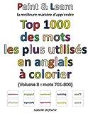 Telecharger Livres Top 1000 des mots les plus utilises en anglais Volume 8 mots 701 800 (PDF,EPUB,MOBI) gratuits en Francaise