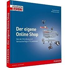 Der eigene Online Shop - Basics, verständlich, farbig, visuell: Von der Gründung zum Verkaufserfolg in 10 Lektionen (AW Basics)