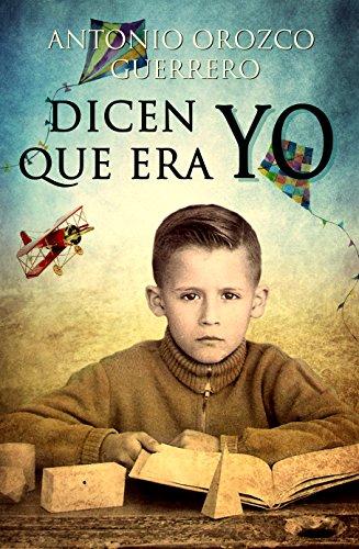 Dicen que era yo por Antonio Orozco Guerrero