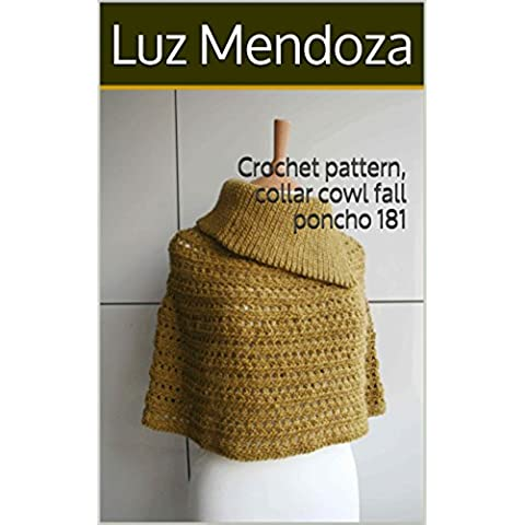 Crochet pattern, collar cowl fall poncho 181 (English Edition)