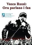 Vasco Rossi: ora parlano i fan