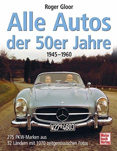 Alle Autos der 50er Jahre: 275 PKW-Marken aus 32 Ländern mit 1070 zeitgenössischen Fotos Land Rover Cd