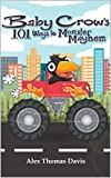 Baby Crow's 101 Ways To Monster Mayhem (English Edition)