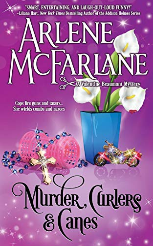Murder, Curlers, and Canes: A Valentine Beaumont Mystery (The Murder, Curlers Series, Band 2)