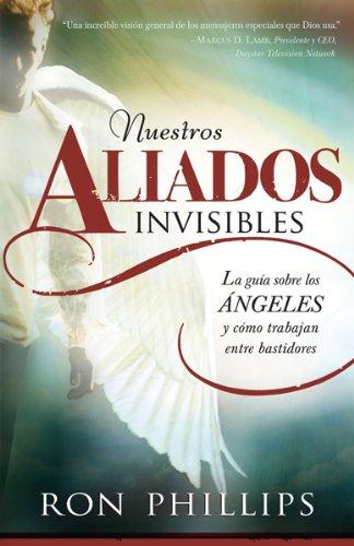 Nuestros Aliados Invisibles: La Guia Sobre, los Angeles y Como Trabajan Entre Bastidores