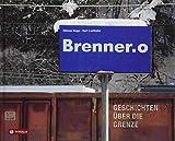Brenner.o: Geschichten über die Grenze - Othmar Kopp