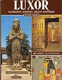 Luxor: Tal der Könige, Königinnen, Adeligen, Handwerker - Magi Giovanna, Renate Grossrubatscher