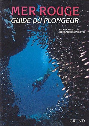 Mer rouge : guide du plongeur