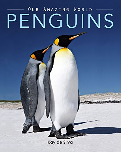 Penguins: Amazing Pictures & Fun Facts on Animals in Nature (Our Amazing World Series) Test