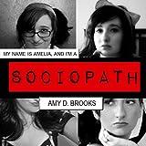 My Name Is Amelia, and I'm a Sociopath