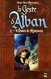 La Geste d'Alban, tome 2 - L'ombre de Montsalvy