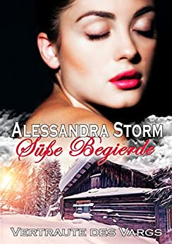 Süße Begierde: Vertraute des Vargs von [Storm, Alessandra]