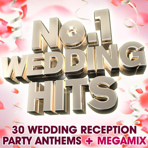 No 1 Wedding Hits – 30 Wedding Reception Party Anthems + Megamix