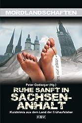 Ruhe sanft in Sachsen-Anhalt: Kurzkrimis aus dem Land der Frühaufsteher