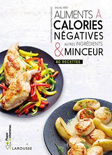Aliments à calories négatives & autres ingrédients minceur par Rachel Frély