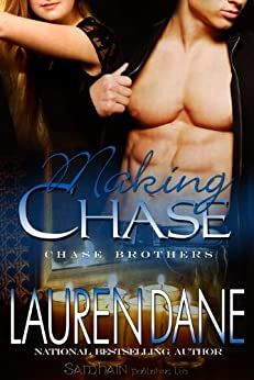 Making Chase (The Chase Brothers, Book 4) by [Dane, Lauren]