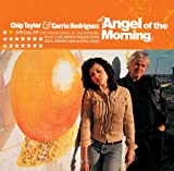Songtexte von Chip Taylor & Carrie Rodriguez - Angel Of The Morning